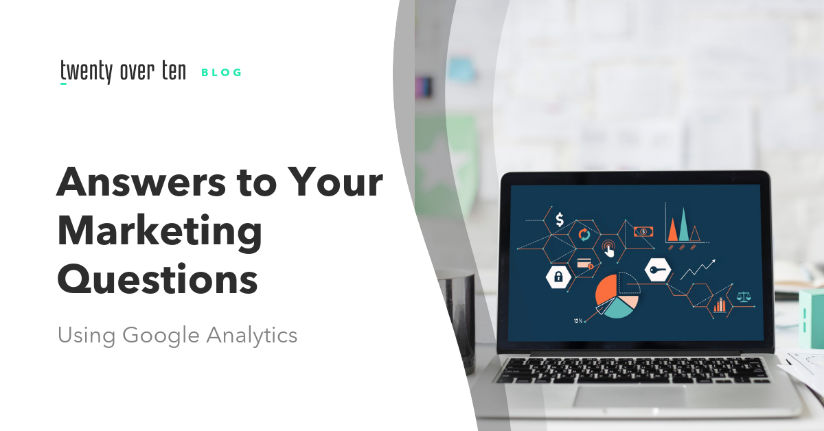 10 marketing questions answered by google analytics