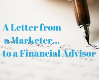 A-Letter-from-a-Marketerto-a-Financial-Advisor-1-320x260