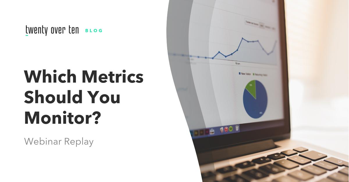 which metrics should you monitor through google analytics? webinar replay