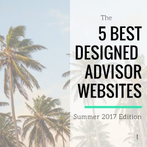 best designed financial advisor websites: summer 2017