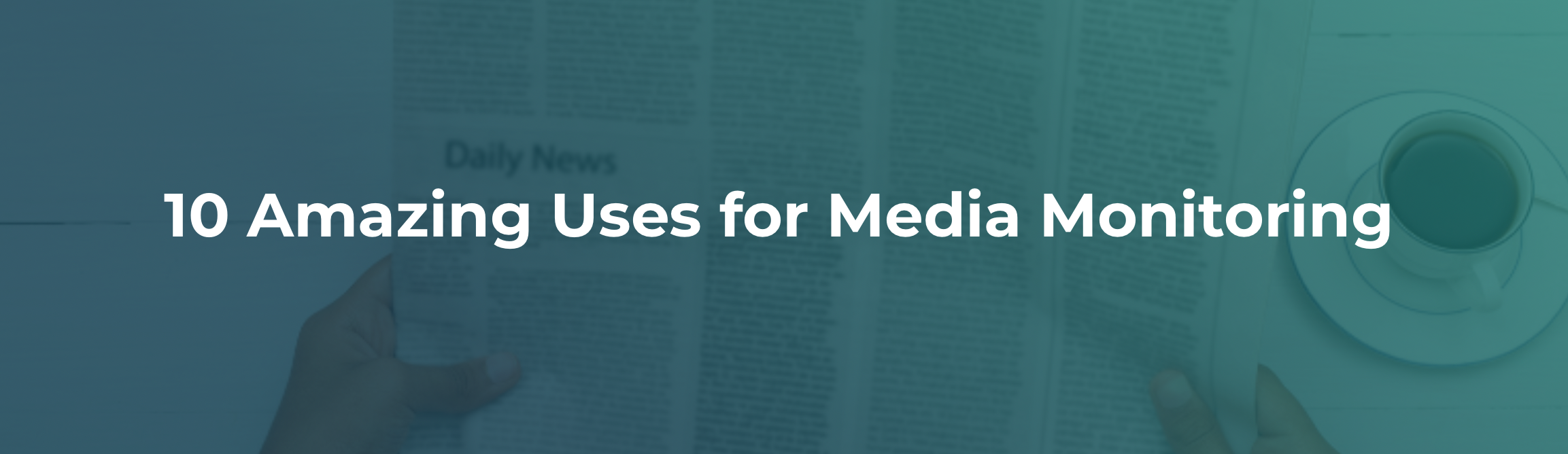 10 amazing uses for media monitoring via cision
