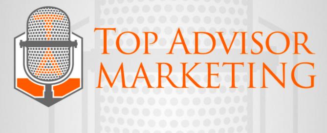 Top Advisor Marketing starting a podcast