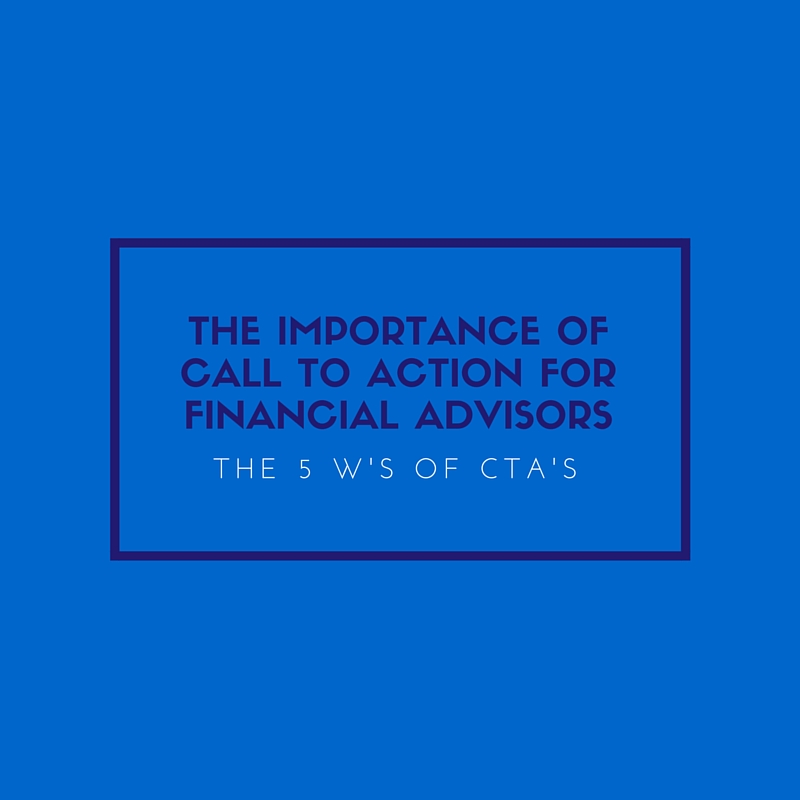 The importance of Call to Action for Financial Advisors