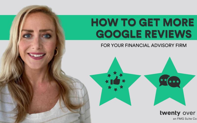 How to Get More Google Reviews | Financial Advisor Testimonials – SEC Ad Rule Thumbnail