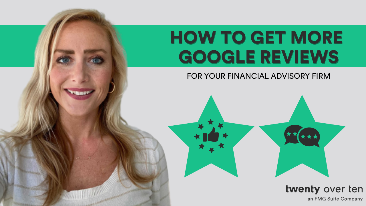 How to Get More Google Reviews   Financial Advisor Testimonials – SEC Ad Rule Featured Image