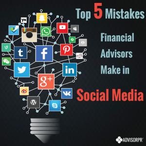 Top-5-Mistakes-Financial Advisors Make Social Media
