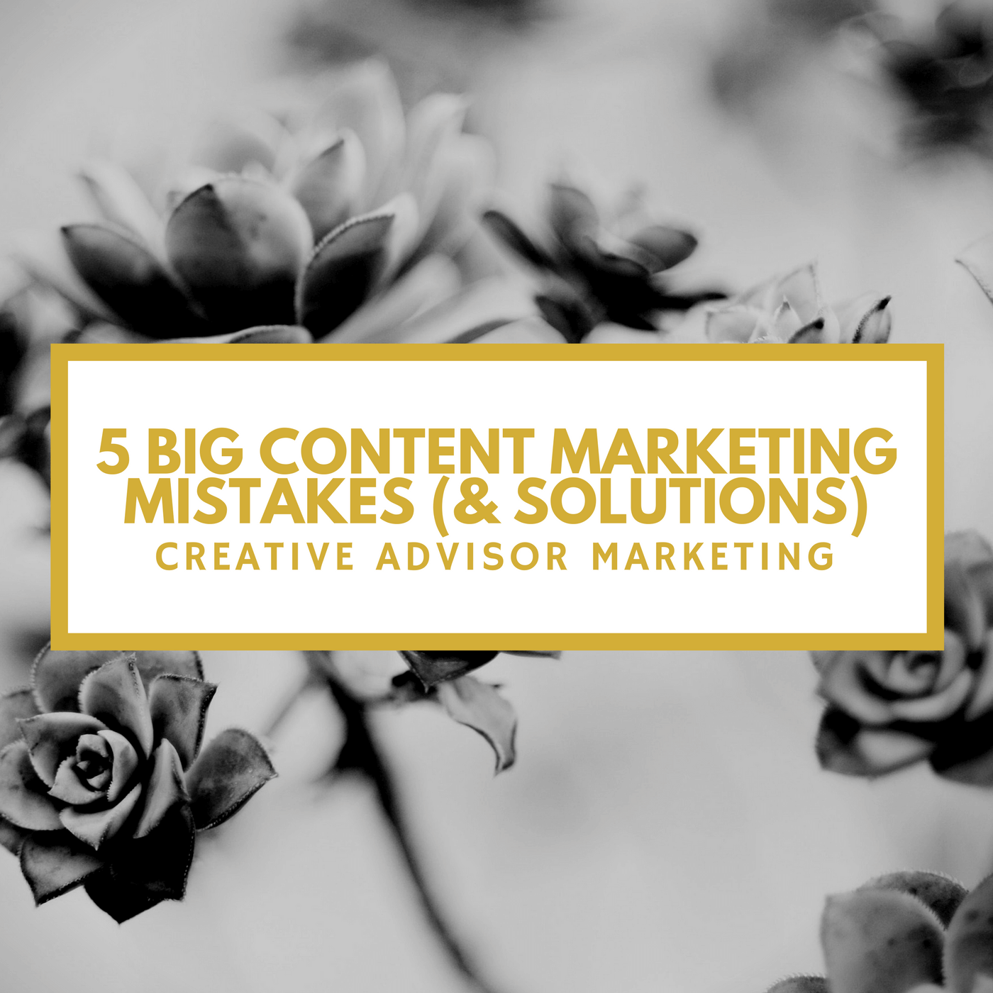 content-marketing-mistakes-financial-advisors-make