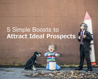 5 simple boosts to attract ideal prospects